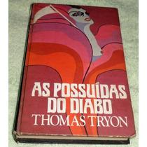 As Possuídas Do Diabo - Thomas Tryon - Frete Grátis