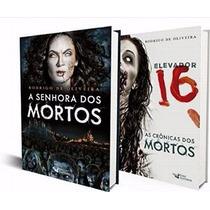 A Senhora Dos Mortos + Elevador 16 Livro Rodrigo Oliveira