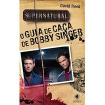 Supernatural O Guia De Caca De Bobby Singer David Reed Livro