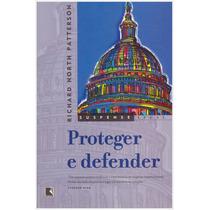 Livro: Proteger E Defender / Editora Record - Frete Grátis