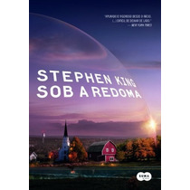 Sob A Redoma Stephen King Livro Suspense Terror