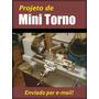 Projeto - Fabricação De Mini-torno 1000 Mm - Download!