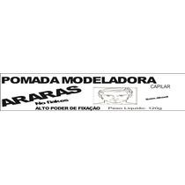 Pomada Modeladora Capilar Araras