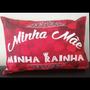 Mini Travesseiro Personalizado Mãe Minha Rainha