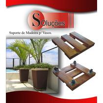 Suporte De Madeira Para Vasos 25x25