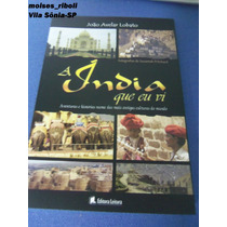 Livro A India Que Eu Vi João Avelar Lobato X