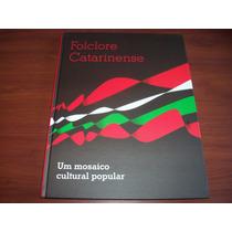 Livro: Folclore Catarinense - Um Mosaico Cultural Popular