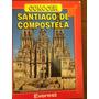 Livro Guia Santiago De Compostela Ed Everest Jose Otero