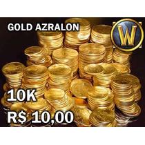 10k Gold Wow: R$10,00 - Azralon Horda