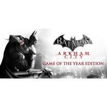 Batman: Arkham City Goty (pc) - Licença Steam