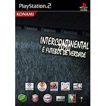 Pes Intercontinental Futebol De Verdade - Playstation 2