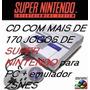 Cd Jogos Super Nintendo Para Pc + Zsnes. Mais De 170 Jogos