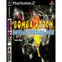 Bomba Patch Novas Estrelas 2013 Playstation 2 Ps2