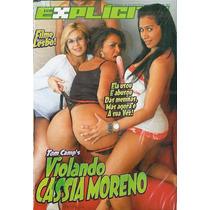 Dvd Pornô Brasileiro Sexo Explícito Violando Cassia Moreno