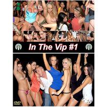 In The Vip - Festas Com Sexo Garotas Bebadas Calcinhas Boate