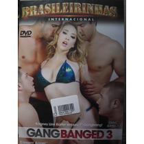 Dvd Gang Bang 3 Brasileirinhas Internacional