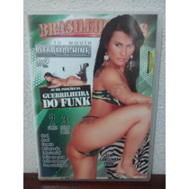 Dvd As Mil Posições Da Guerrilheira Do Funk Brasileirinhas
