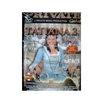 Dvd Tatiana 3 A Coroação De Uma Gostosa Private Frete Gratis