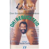 Dvd Filme Nacional - Oh! Rebuceteio (1984)