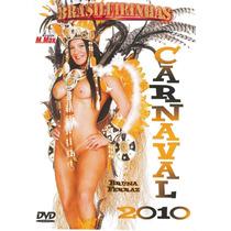 Dvd Carnaval 2010 Com Bruna Ferraz Brasileirinhas (usado)