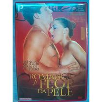 Filme Para Casais Dvd Porno Erotico Romance A Flor Da Pele