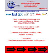 Pecas E Reposicao De Servidores Ibm/dell/hp