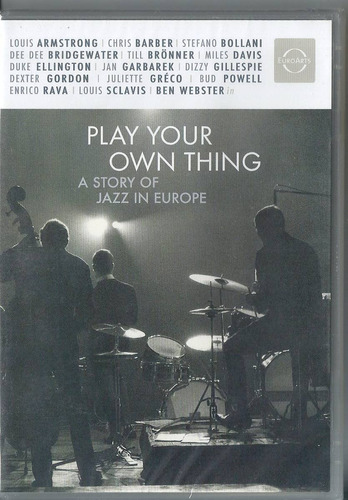 Dvd Play Your Own Thing A Story Of Jazz In Europe (lacrado) Original