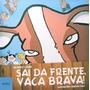 Livro Sai Da Frente, Vaca Brava Ricardo Lísias