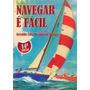 Livro Navegar É Facil 14ª Ed./arrais/veleiro/motonauta/mar