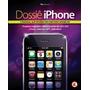 Dossiê iPhone, Digerati Books Isbn : 978 85 7873 016 8