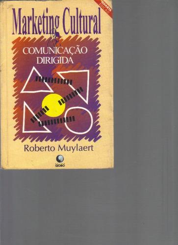 Marketing Cultural - Comunicação Dirigida - Roberto Muylaert Original