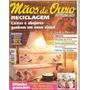 Revista Mãos De Ouro Artesanato Reciclagem/ Gesso...