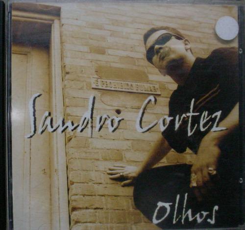 Cd  Sandro  Cortez   -    Olhos   - B21 Original