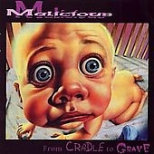Malicious -  From Cradle To Grave ( Otimo Hard Rock ) Original
