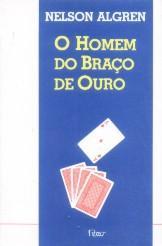 O Homem Do Braço De Ouro - Nelson Algren - Livro - 1988 Original
