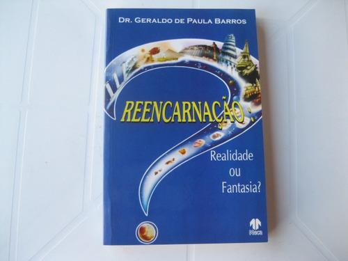 Livro  - Reencarnação: Realidade Ou Fantasia? Original
