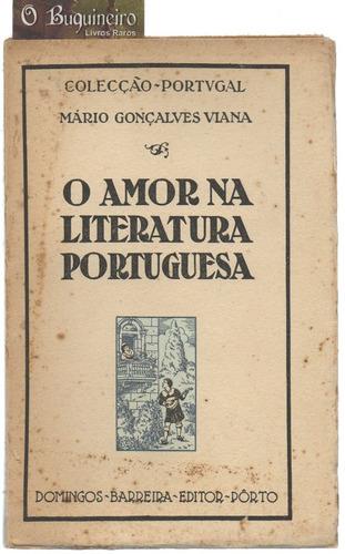 O Amor Na Literatura Portuguesa - Mário Gonçalves Viana Original
