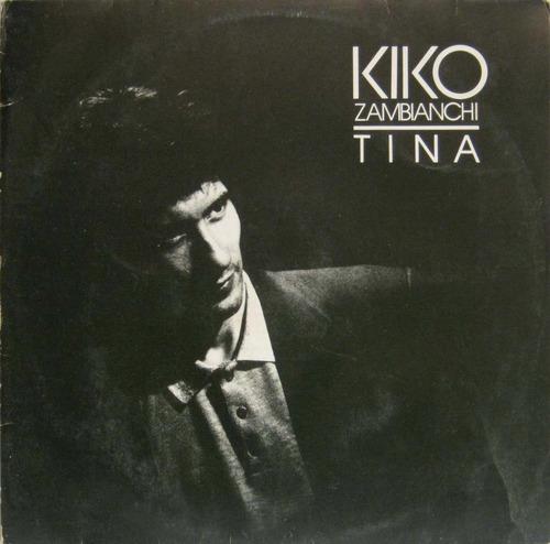 Kiko Zambianchi - Tina - Lp Mix Single - Emi-odeon 1988 Original