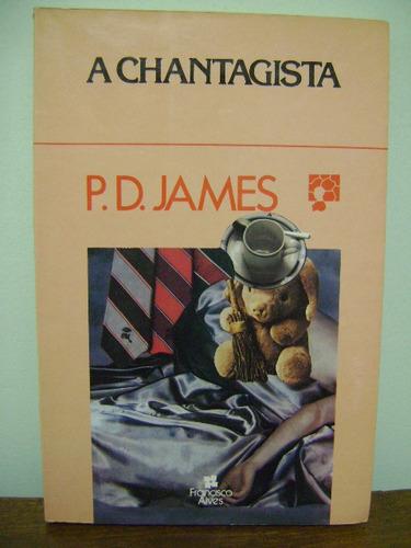 Livro A Chantagista - Phillys Dorothy James Original