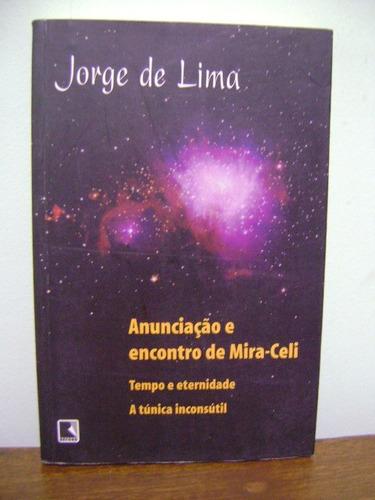 Livro Anunciação E Encontro De Mira-celi - Jorge De Lima Original