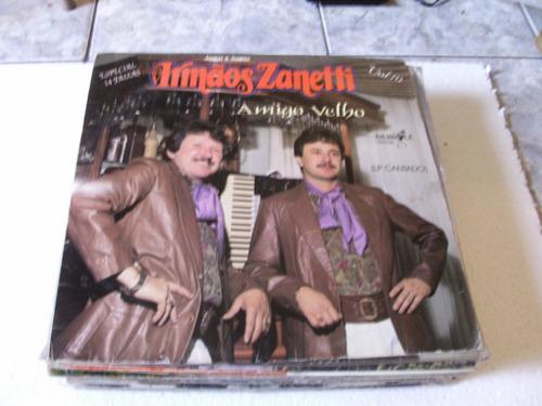 Lp Irmãos Zanetti, Amigo Velho Vol 10 Original