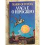 Livro: A Vaca E O Hipogrifo Mário Quintana Frete R$10