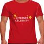 Camiseta Internet Celebrity Masculina