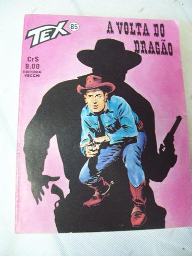 Tex Nº 85: A Volta Do Dragão - 1ª Edição - 1978 - Ed. Vecchi Original