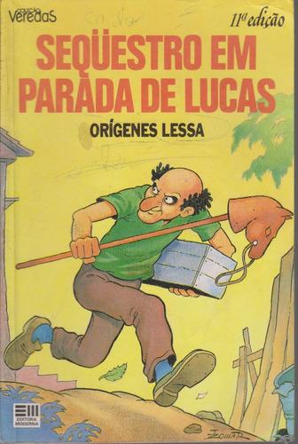 Sequestro Em Parada De Lucas - Orígenes Lessa - Col. Veredas Original
