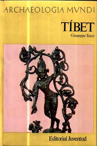 Tibet Archaologia Mundi - Tucci Original