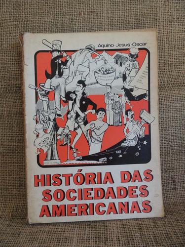 Historia Das Sociedades Americanas Aquino Jesus Oscar 1981 Original