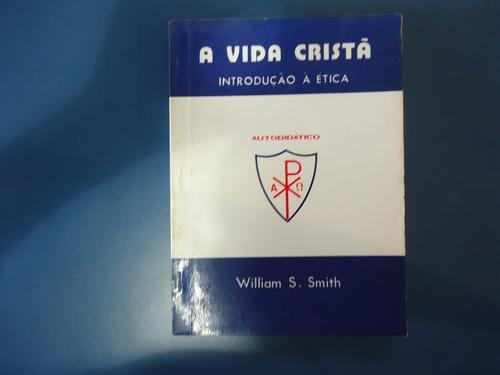 Livro A Vida Cristã Sebo Refugio Cultural!!!! Original