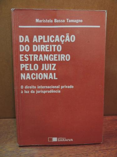 Livro Da Aplicação Do Direito Estrangeiro Pelo Juiz Nacional Original