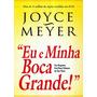 Livro Eu E Minha Boca Grande Joyce Meyer B14